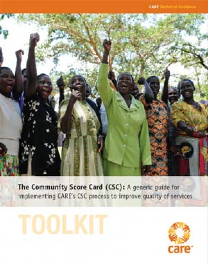 The Community Score Card (CSC): A generic guide for implementing CARE's CSC process to improve quality of services