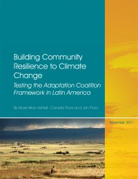 Building Community Resilience to Climate Change Testing the Adaptation Coalition Framework in Latin America
