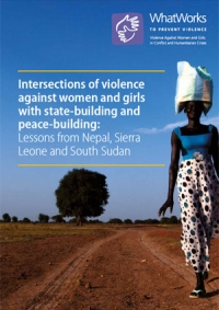 Intersections of violence against women and girls with state-building and peace-building: Lessons from Nepal, Sierra Leone and South Sudan