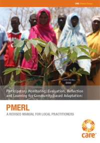 Participatory Monitoring, Evaluation, Reflection and Learning for Community-based Adaptation: A revised manual for local practitioners
