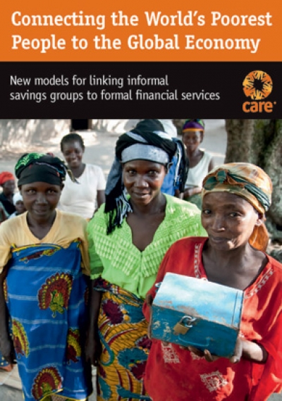 Connecting the World's Poorest People to the Global Economy: New Models for linking savings groups to formal financial services