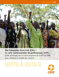 The Community Score Card (CSC) / La carte communautaire de performances (CCP)