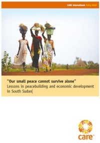 """Our small peace cannot survive alone"": Lessons in peacebuilding and economic development in South Sudan"