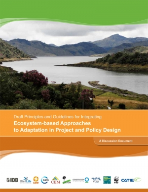 Draft Principles and Guidelines for Integrating Ecosystem-based Approaches to Adaptation in Project and Policy Design